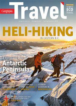 Canadian Geographic Travel Magazine